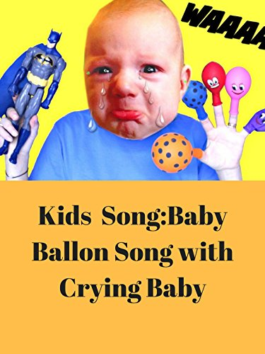 Kids Song:Baby Ballon Song With Crying Baby