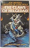 The Claws of Helgedad (Legends of Lone Wolf) (0099798700) by Joe Dever