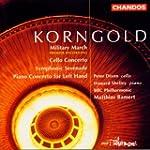 Korngold: Cello Concerto, Piano Conce...