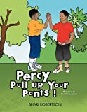 img - for Percy Pull Up Your Pants! book / textbook / text book