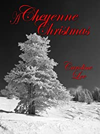 (FREE on 7/12) A Cheyenne Christmas by Caroline Lee - http://eBooksHabit.com