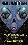 Pit Bulls vs Aliens