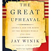 The Great Upheaval: America and the Birth of the Modern World 1788-1800 | [Jay Winik]