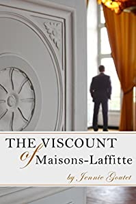 The Viscount Of Maisons-laffitte: A Clean, Modern Romance Set In France by Jennie Goutet ebook deal