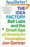 The Idea Factory: Bell Labs and the G...