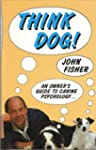 Think Dog!: An Owner's Guide to Canin...