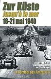 Zur Küste Jusqu'a La Mer 16-21 Mai 1940 (Le Corridor Des Panzers 2)