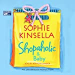 Shopaholic & Baby (       UNABRIDGED) by Sophie Kinsella Narrated by Rosalyn Landor