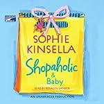 Shopaholic & Baby (       UNABRIDGED) by Sophie Kinsella Narrated by Rosalyn Landor