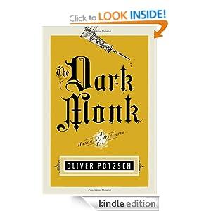 The Dark Monk: A Hangman's Daughter Tale Oliver Potzsch and Lee Chadeayne