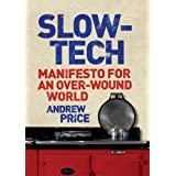 Slow-tech: Manifesto for an Over-wound Worldby Andrew Price