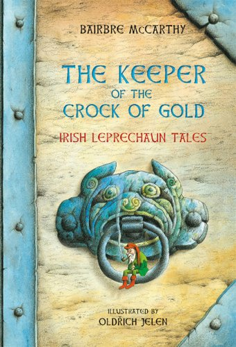 the-keeper-of-the-crock-of-gold-irish-leprechaun-tales-irish-leprechaun-stories