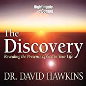 The Discovery: Revealing the Presence of God in Your Life | David Hawkins