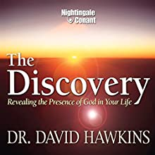 The Discovery: Revealing the Presence of God in Your Life  by David Hawkins Narrated by David Hawkins