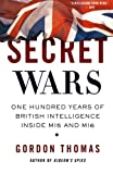 Secret Wars: One Hundred Years of British Intelligence Inside MI5 and MI6 (0312603525) by Thomas, Gordon