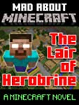 THE LAIR OF HEROBRINE: Minecraft Novel