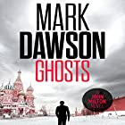 Ghosts: John Milton, Book 4 Audiobook by Mark Dawson Narrated by David Thorpe