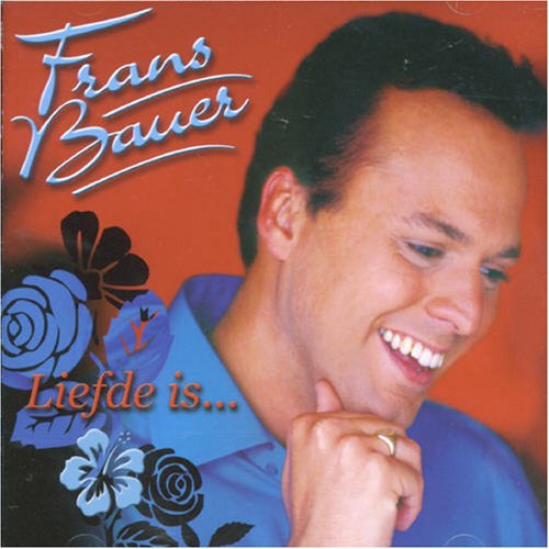 Frans Bauer - Liefde Is ... - Zortam Music