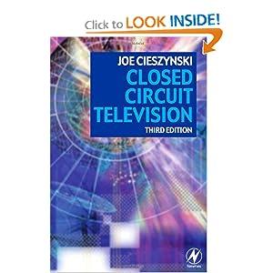 Closed Circuit Television, Third Edition: Joe Cieszynski