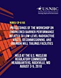img - for Proceedings of the Workshop on Engineered Barrier Performance Related to Low-Level Radioactive Waste, Decommissioning, and Uranium Mill Tailings Facilities book / textbook / text book