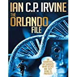 The Orlando File : (Omnibus Version-Book 1 & Book 2): The most gripping Mystery & Detective Medical Thriller you will ever read!by IAN C.P. IRVINE