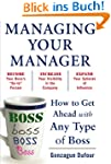 Managing Your Manager: How to Get Ahe...