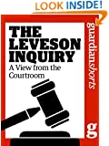 The Leveson Inquiry: A View from the Courtroom (Guardian Shorts)