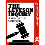 The Leveson Inquiry: A View from the Courtroom (Guardian Shorts)by The Guardian