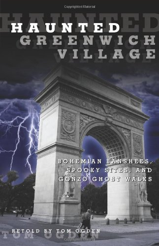 Haunted Greenwich Village: Bohemian Banshees, Spooky Sites, And Gonzo Ghost Walks front-943156