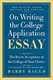 On Writing the College Application Essay, 25th Anniversary Edition: The Key to Acceptance at the College of Your Choice