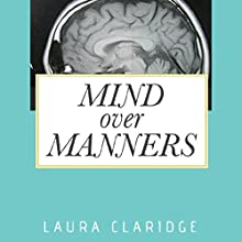 Mind Over Manners (       UNABRIDGED) by Laura Claridge Narrated by Mary T. Farrell