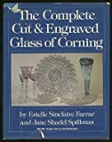img - for The Complete Cut & Engraved Glass of Corning book / textbook / text book
