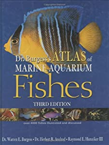 Dr. Burgess's Atlas of Marine Aquarium Fishes (Guide to Owning A...)