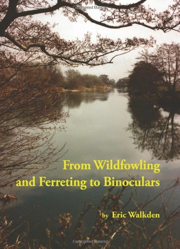 From Wildfowling And Ferreting To Binoculars