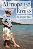 Menopause Recipes - The Ultimate Guide