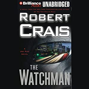 The Watchman: An Elvis Cole - Joe Pike Novel, Book 11 | [Robert Crais]