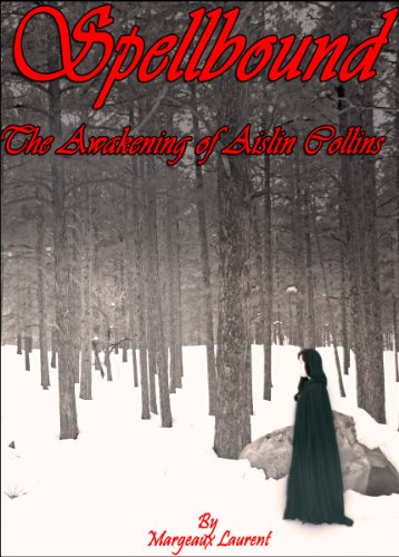 Spellbound: The Awakening of Aislin Collins (Spellbound Series)