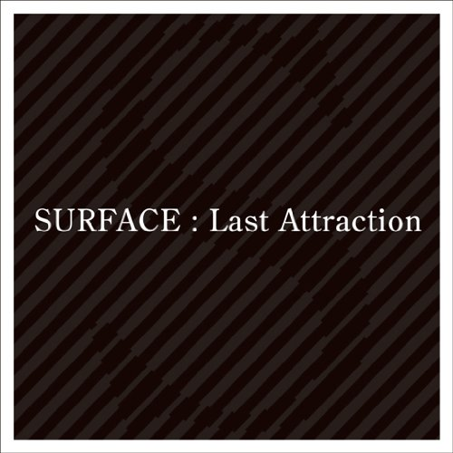 Amazon.co.jp: SURFACE : Last Attraction - 音楽