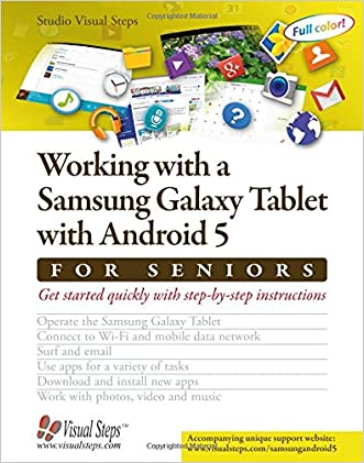 Working with a Samsung Galaxy Tablet with Android 5 for Seniors: Get started quickly with step-by-step instructions (Computer Books for Seniors series)