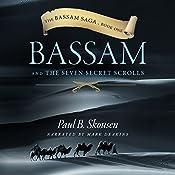 Bassam and the Seven Secret Scrolls: Bassam, Book 1 | Paul B. Skousen