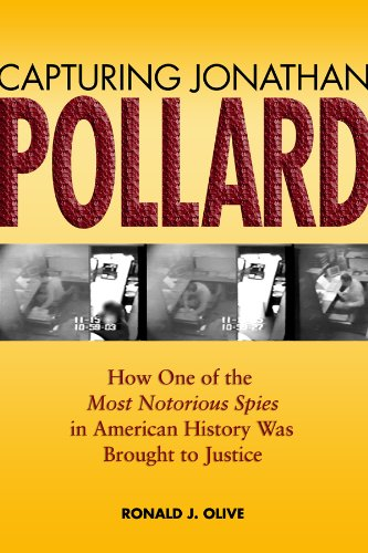 Capturing Jonathan Pollard: How One of the Most Notorious...