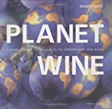 img - for Planet Wine: A Grape by Grape Visual Guide to the Contemporary Wine World (Mitchell Beazley Drink) by Stuart Pigott (2006-07-28) book / textbook / text book