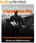 My Life in Concrete Soccer Cities: Th...