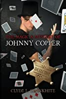 The Magic & Mystery of Johnny Copper
