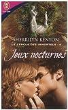 echange, troc Sherrilyn Kenyon - Le cercle des immortels, Tome 6 : Jeux nocturnes