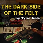 The Dark Side of the Felt | Tyler Nals