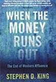 When the Money Runs out - The End of Western Affluence