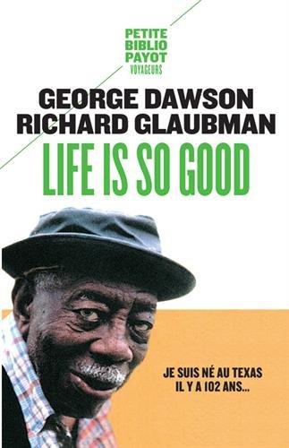 life-is-so-good-je-suis-ne-au-texas-il-y-a-102-ans