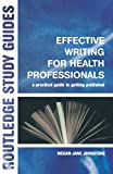 img - for Effective Writing for Health Professionals: A Practical Guide to Getting Published (Routledge Study Guides) book / textbook / text book