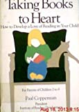 img - for Taking Books to Heart: How to Develop a Love of Reading in Your Child by Copperman Paul (1986-09-01) Paperback book / textbook / text book